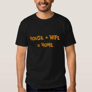 HOUSE + WIFE = HOME TSHIRTS