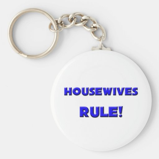Housewives Rule! Keychains