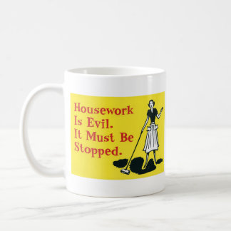 Housework is evil coffee mug