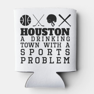 Houston Drinking Town Sports Problem Can Cooler