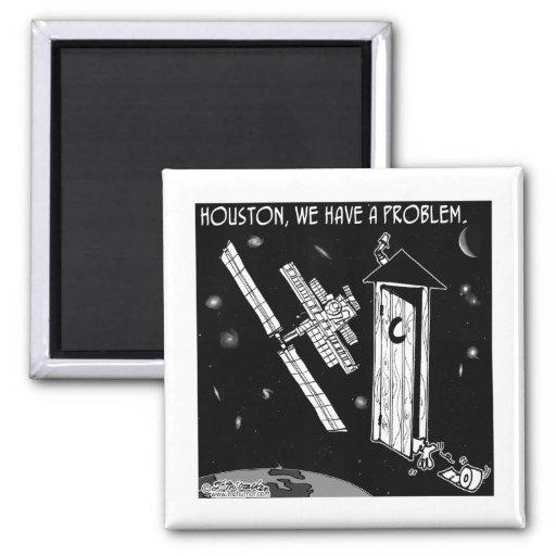 Houston, We Have A Problem Fridge Magnets