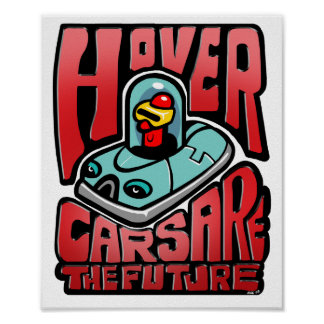 Hovercars are the Future Print