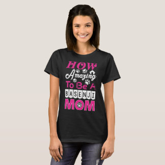 How Amazing To Be A Basenji Mom T-Shirt