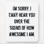 How Awesome I am Mouse Pad