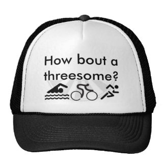 How bout a threesome trucker hats
