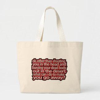 How Can I Make You Go Away Bag