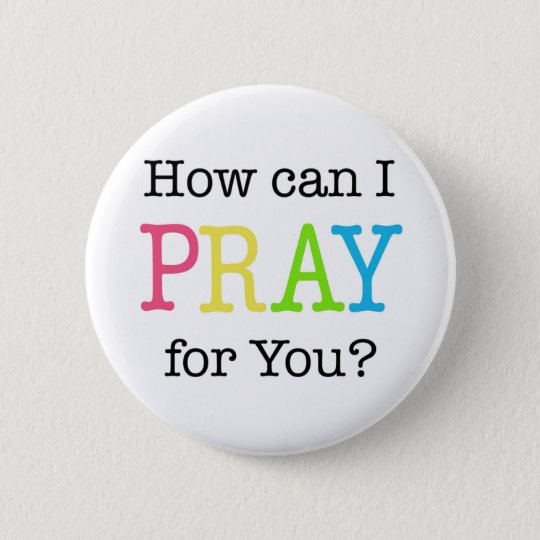 How can I PRAY for You? Pastel Colours 6 Cm Round Badge