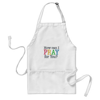How can I PRAY for you? Standard Apron