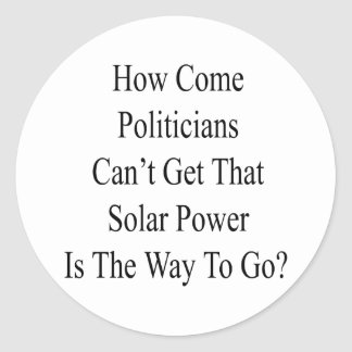 How Come Politicians Can't Get That Solar Power Is Stickers