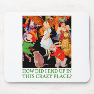 HOW DID I END UP IN THIS CRAZY PLACE? MOUSE MAT