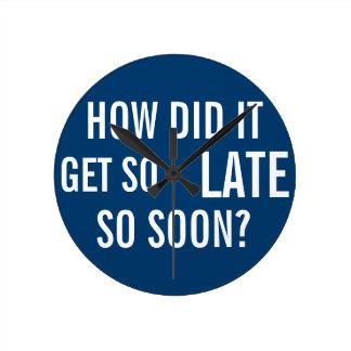 How did it get so late so soon? wall clocks