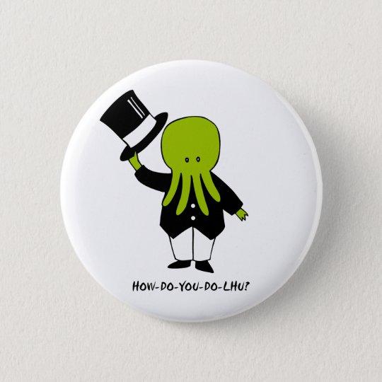 How-Do-You-Do-lhu 6 Cm Round Badge