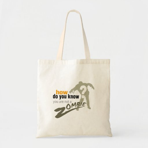 How do you know, you are not a zombie? canvas bag