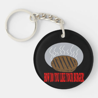 How Do You Like Your Burger Double-Sided Round Acrylic Key Ring