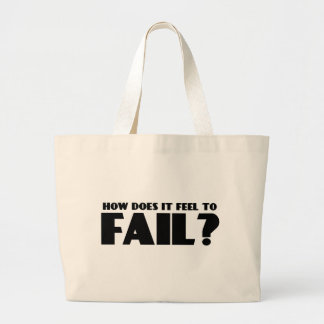 How Does It Feel To FAIL Bag