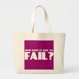 How Does It Feel To FAIL? Canvas Bags