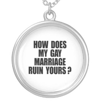 HOW DOES MY MARRIAGE RUIN YOURS? ROUND PENDANT NECKLACE