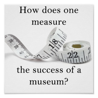How Does One Measure A Museum? - Poster