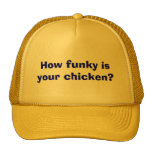 How funky is your chicken? hats
