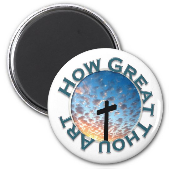 How Great Thou Art Magnet