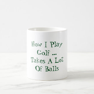 How I play golf Coffee Mug