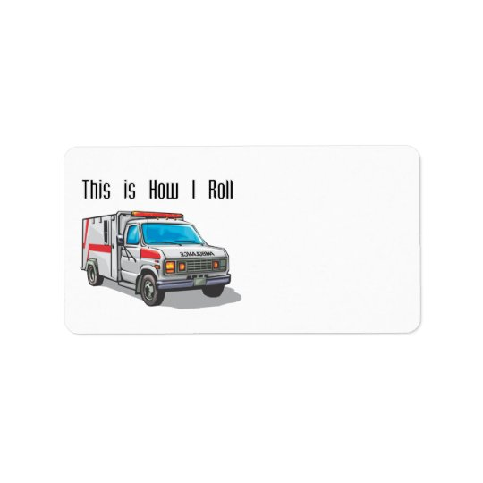 How I Roll Ambulance Label