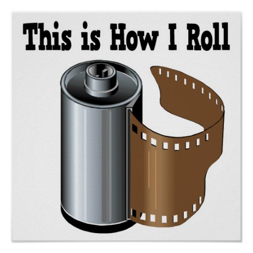 How I Roll Camera Film Print