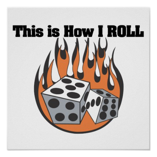 How I Roll (Dice) Posters