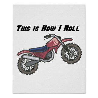 How I Roll (Dirt Bike) Poster