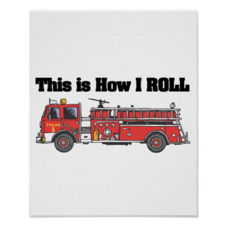 How I Roll (Fire Engine/Truck) Poster