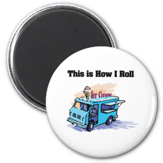 How I Roll (Ice Cream Truck) 6 Cm Round Magnet