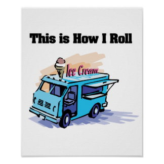 How I Roll (Ice Cream Truck) Poster