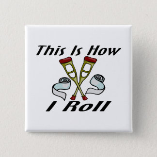 How I Roll Injured 15 Cm Square Badge