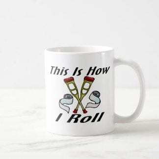 How I Roll Injured Coffee Mug