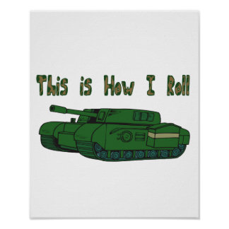 How I Roll (Military Tank) Poster