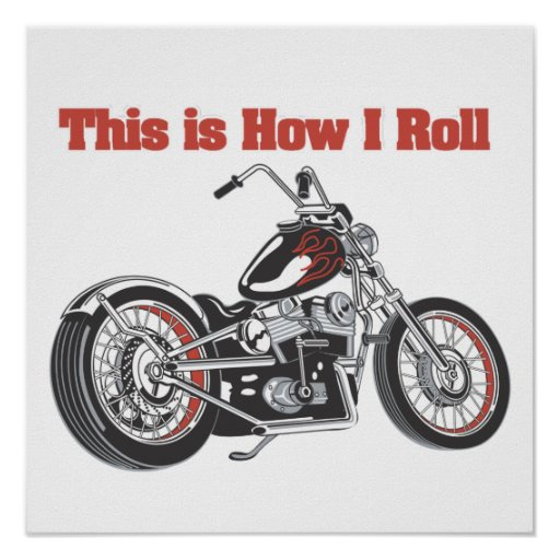 How I Roll (Motorcycle) Posters