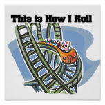How I Roll (Roller Coaster) Poster