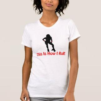 How I Roll Roller Derby Girl Tshirts
