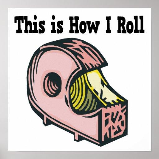 How I Roll Tape Print