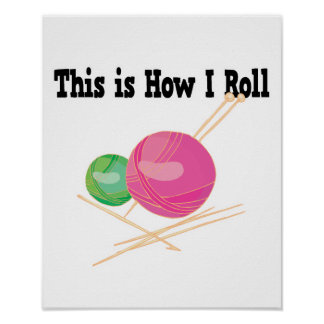 How I Roll Yarn Poster