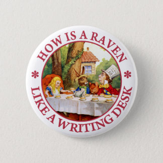 How Is A Raven Like A Writing Desk? 6 Cm Round Badge