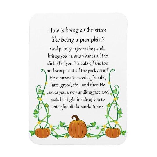How is Being a Christian Like Being a Pumpkin Rectangular Photo Magnet