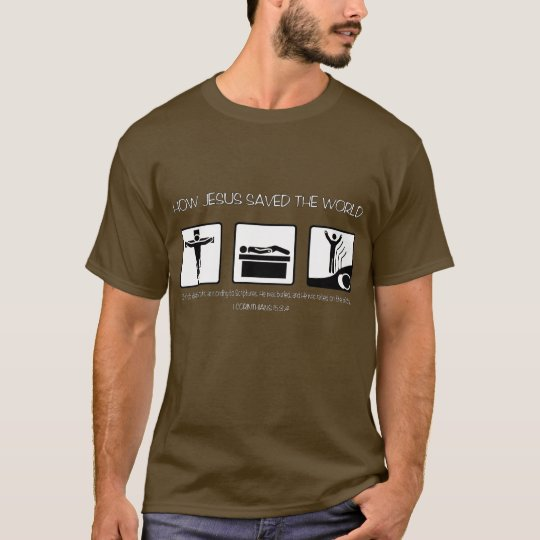 HOW JESUS SAVED THE WORLD T-Shirt