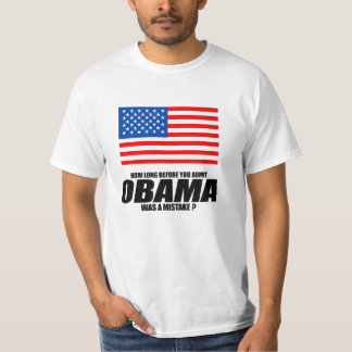 How long before you admit Obama was a mistake T-Shirt
