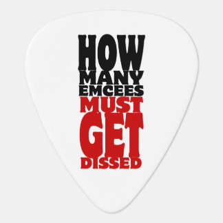 How Many Emcees Must Get Dissed Guitar Pick