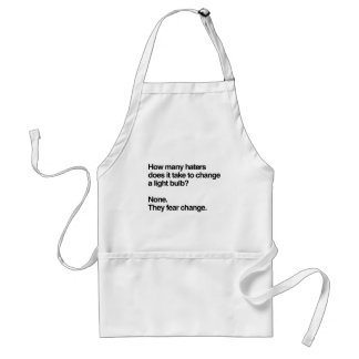 How many haters does it take to change a light bul adult apron