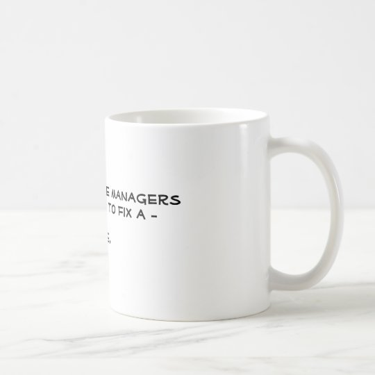 How Many Stage Managers? Coffee Mug