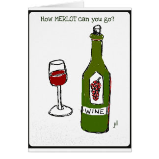 How MERLOT can you go wine print by jill Greeting Card