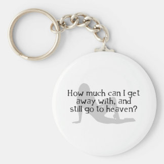 How Much Can I Get Away With & Still Go To Heaven? Basic Round Button Key Ring