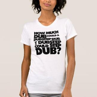 How Much Dubstep? Tee Shirt